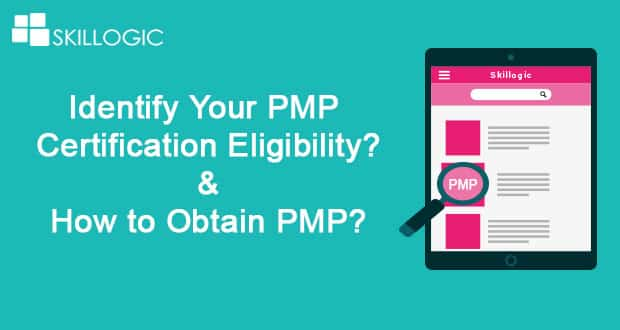 Identify your PMP certification eligibility and how to obtain PMP ...
